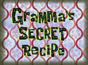 Gramma's Secret Recipe title card