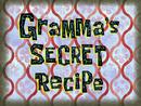 Gramma's Secret Recipe title card