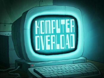 Komputer Overload Encyclopedia Spongebobia Fandom Powered By Wikia