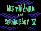 Mermaid Man and Barnacle Boy V title card