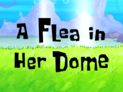 File:A Flea in Her Dome.png