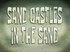 Sand Castles in the Sand title card