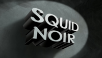Squid Noir