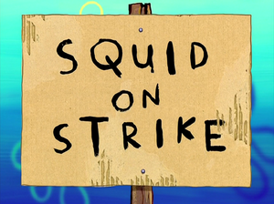 Squid on Strike title card