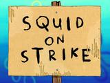 Squid on Strike/transcript