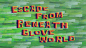 Escape from Beneath Glove World