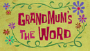 Grandmum's The Word
