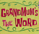 Grandmum's the Word (gallery)