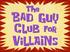 TheBadGuyClubforVilliansTitle
