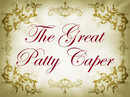 The Great Patty Caper title card