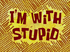 I'm with Stupid title card