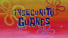Insecurity Guards (Title Card)2