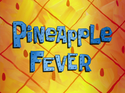 Pineapple Fever title card