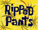 Ripped Pants title card