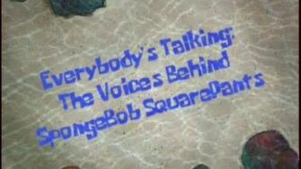 """EVERYBODY'S TALKING The Voices Behind Spongebob Squarepants"" - (2003)"