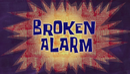 Broken Alarm (Title Card)