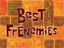 Best Frenemies title card