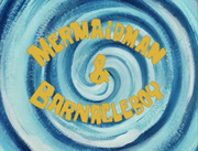 Mermaid Man and Barnacle Boy III 002