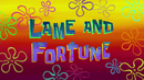 Lame and Fortune