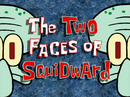 The Two Faces of Squidward title card