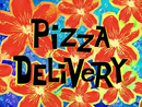 Pizza Delivery title card