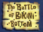 The Battle of Bikini Bottom title card