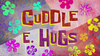 Cuddle E. Hugs