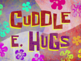 Cuddle E. Hugs/transcript