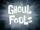 Flying Dutchman/gallery/Ghoul Fools