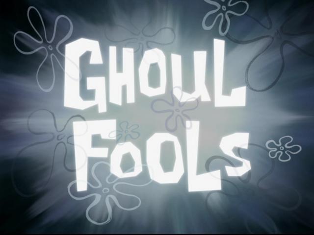 File:Ghoul Fools.PNG