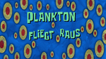 209b Plankton fliegt raus