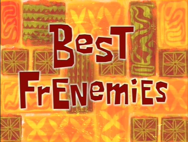 File:Best Frenemies.png