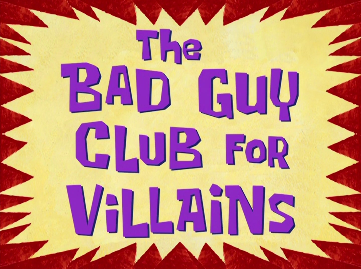 File:The Bad Guy Club for Villains.jpg