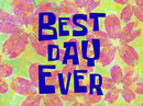 Best Day Ever title card