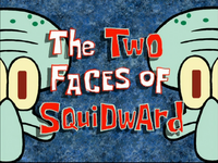 The Two Faces of Squidward