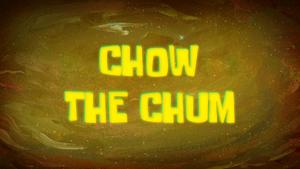 Chow the Chum