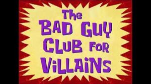 """The Adventures of Mermaid Man & Barnacle Boy Theme Song (""""The Bad Guy Club for Villains"""")"""