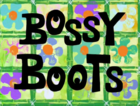 BOSSY BOOTS TITLE CARD