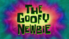 The Goofy Newbie Title Card