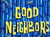 Good Neighbors/transcript