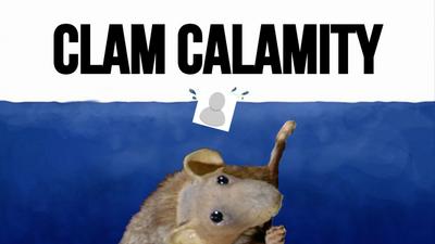 Clam Calamity