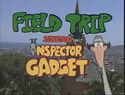 Inspector Gadget- Field Trip, titlecard