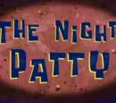 The Night Patty