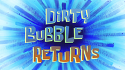 Inverted Dirty Bubble Returns