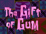 The Gift of Gum title card