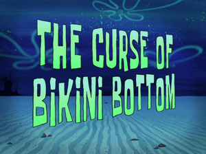 The Curse of Bikini Bottom title card