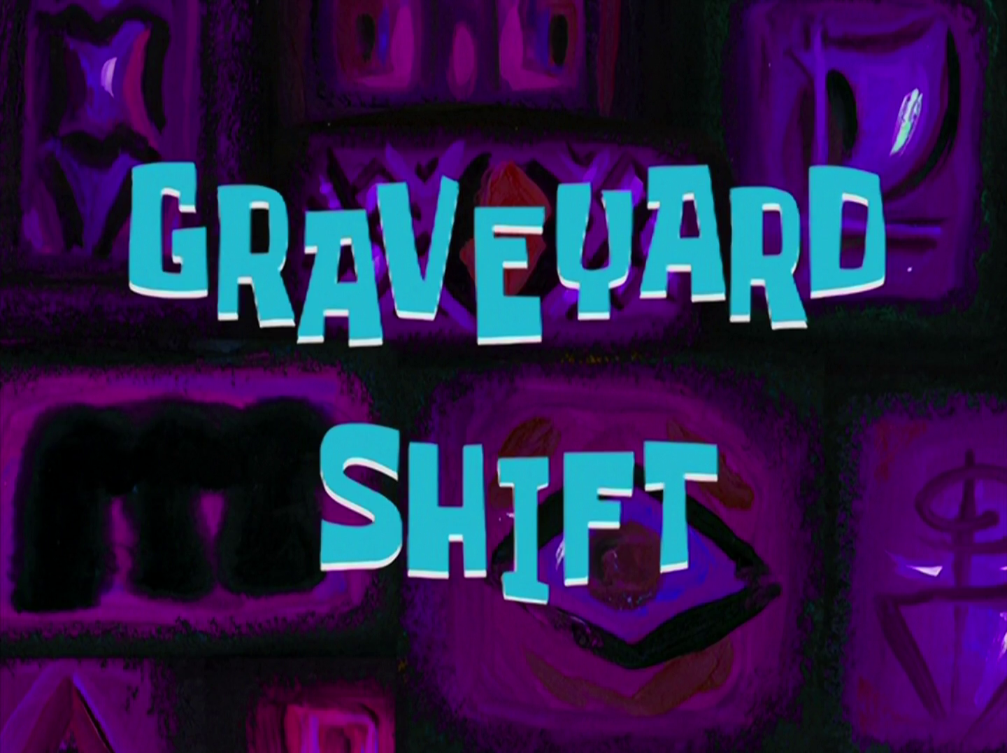 Graveyard Shifttranscript Encyclopedia Spongebobia Fandom