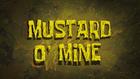 Mustard O' Mine