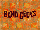 Band Geeks title card