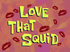 Love That Squid